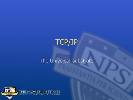 TCP/IP The Universal substrate. Background You've got some computers, each running a simulation. How do you get them to talk to each other? Network.