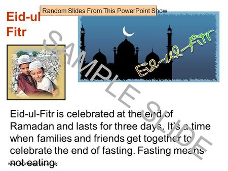 Www.ks1resources.co.uk Eid-ul Fitr Eid-ul-Fitr is celebrated at the end of Ramadan and lasts for three days. It's a time when families and friends get.