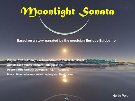 Moonlight Sonata Based on a story narrated by the musician Enrique Baldovino North Pole Original PPS in Portuguese from Edison de Piracicaba - Brazil.