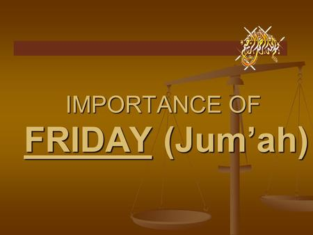 IMPORTANCE OF FRIDAY (Jum'ah). Every Muslim should prepare for Jum'ah from Thursday. After Asr on Thursday one should increasingly read Istighfaar etc.