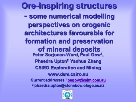 Ore-inspiring structures - some numerical modelling perspectives on orogenic architectures favourable for formation and preservation of mineral deposits.