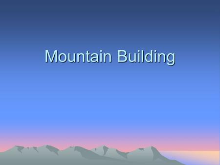 Mountain Building.