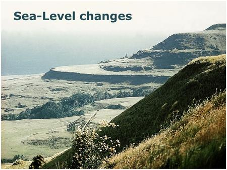 1 Sea-Level changes. What causes the sea level to change over time? Questions: