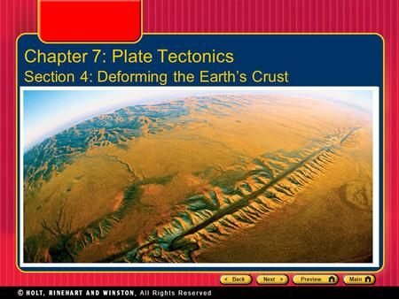 < BackNext >PreviewMain Chapter 7: Plate Tectonics Section 4: Deforming the Earth's Crust.