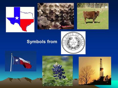 Symbols from Day 1 Texas Symbols Texas is a land of rich history and culture. Its symbols represent a people who are as diverse as the land is vast.
