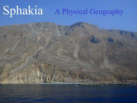 Sphakia A Physical Geography. Crete sits on a plate boundary where the African Plate is being subducted under the European Plate Crete: Tectonic Setting.