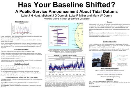 Has Your Baseline Shifted? A Public-Service Announcement About Tidal Datums Luke J H Hunt, Michael J O'Donnell, Luke P Miller and Mark W Denny Hopkins.