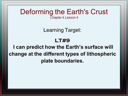 Deforming the Earth's Crust Chapter 4 Lesson 4
