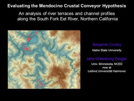 Evaluating the Mendocino Crustal Conveyor Hypothesis An analysis of river terraces and channel profiles along the South Fork Eel River, Northern California.