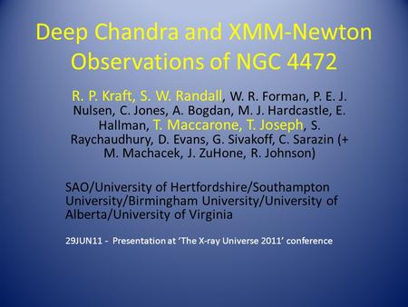 Deep Chandra and XMM-Newton Observations of NGC 4472 R. P. Kraft, S. W. Randall, W. R. Forman, P. E. J. Nulsen, C. Jones, A. Bogdan, M. J. Hardcastle,