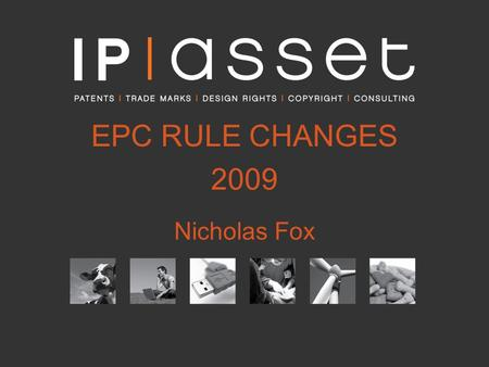 EPC RULE CHANGES 2009 Nicholas Fox. April 2009 Law Changes Extra pages fee for applications with over 35 pages due on filing for applications filed on.