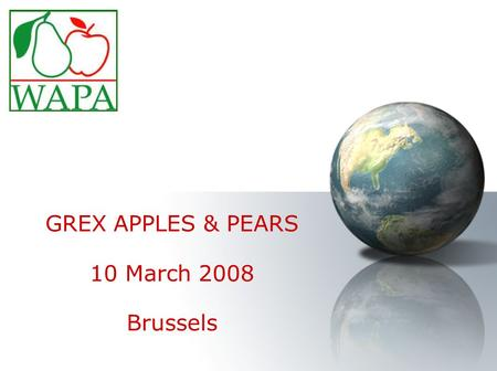 GREX APPLES & PEARS 10 March 2008 Brussels. Southern Hemisphere crop forecasts 2008.