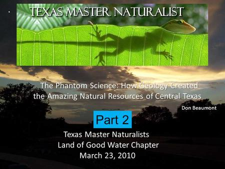 The Phantom Science: How Geology Created The Phantom Science: How Geology Created the Amazing Natural Resources of Central Texas the Amazing Natural Resources.