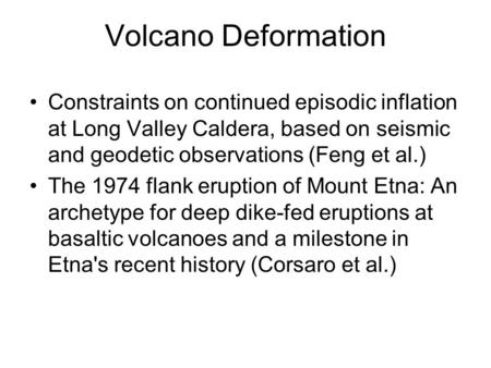 Volcano Deformation Constraints on continued episodic inflation at Long Valley Caldera, based on seismic and geodetic observations (Feng et al.) The 1974.