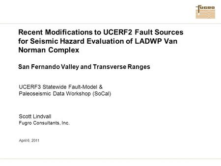 Recent Modifications to UCERF2 Fault Sources for Seismic Hazard Evaluation of LADWP Van Norman Complex San Fernando Valley and Transverse Ranges UCERF3.