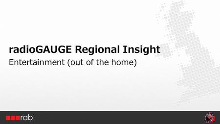 RadioGAUGE Regional Insight Entertainment (out of the home)