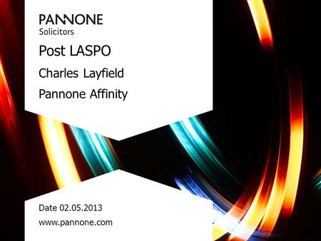 Post LASPO Charles Layfield Pannone Affinity Date 02.05.2013 www.pannone.com.