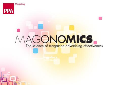 Magazines & Brand Metrics The impact of investment Econometrics & ROI.