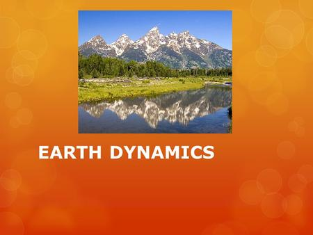 EARTH DYNAMICS. Plate Motion Plate Motion – Vertical  Thicker parts of the crust rise until they equal the thickness of mantle below, this is called.