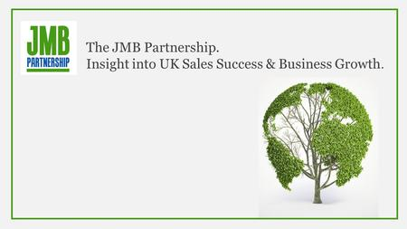 The JMB Partnership. Insight into UK Sales Success & Business Growth.