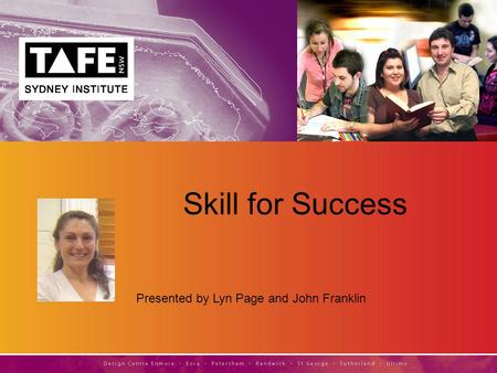 Presented by Lyn Page and John Franklin Skill for Success.