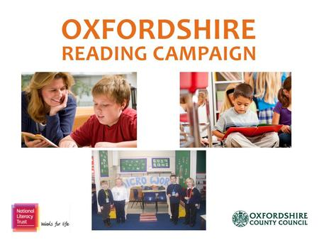An exciting reading programme for Oxfordshire primary schools which will improve children's confidence in reading and encourage them to develop a love.