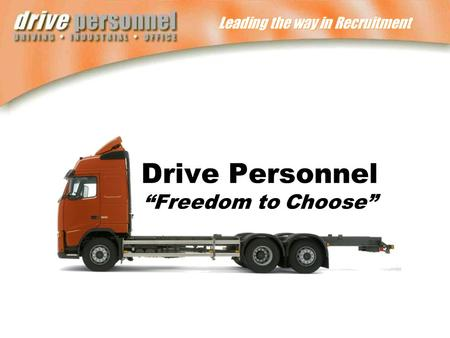 "Leading the way in Recruitment Drive Personnel ""Freedom to Choose"""