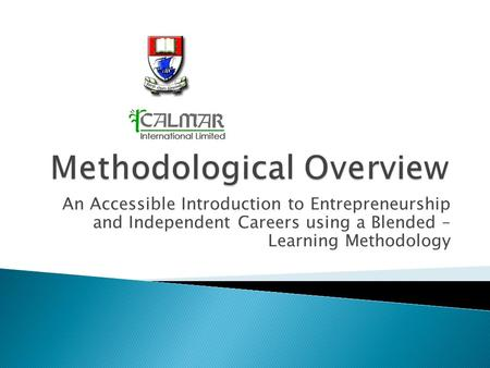 An Accessible Introduction to Entrepreneurship and Independent Careers using a Blended – Learning Methodology.