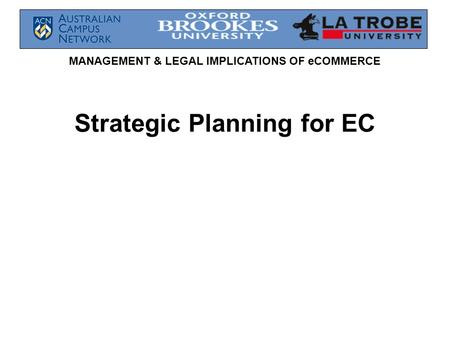 MANAGEMENT & LEGAL IMPLICATIONS OF eCOMMERCE Strategic Planning for EC.