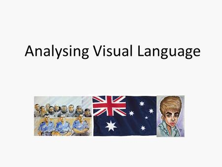 Analysing Visual Language. Why learn how to analyse visual language? The VCAA English Study Design says so: 'analysis of ways in which language and visual.