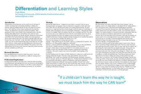 Introduction Differentiation in the classroom can be used to involve all types of students. Including kids with learning disabilities, children of a minority,