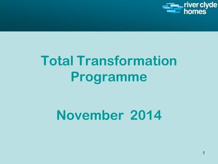 Intro slide Text Second level text Total Transformation Programme November 2014 1.