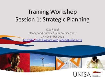 Training Workshop Session 1: Strategic Planning Esté Retief Planner and <strong>Quality</strong> Assurance Specialist 17 November 2012
