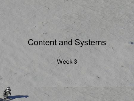 Content and Systems Week 3. Today's goals Obtaining, describing, indexing content –XML –Metadata Preparing for the installation of Dspace –Computers available.