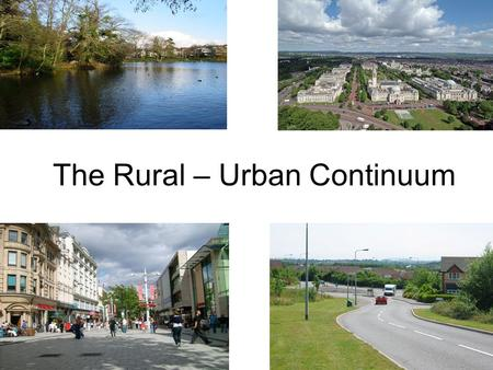 The Rural – Urban Continuum