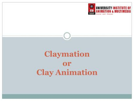 Claymation or Clay Animation. What is Clay Animation? Animation done using clay characters (although it can be done with other materials as well). Also.