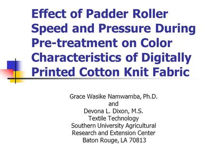 Effect of Padder Roller Speed and Pressure During Pre-treatment on Color Characteristics of Digitally Printed Cotton Knit Fabric Grace Wasike Namwamba,