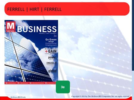 3e FERRELL | HIRT | FERRELL Copyright © 2013 by The McGraw-Hill Companies, Inc. All rights reserved. McGraw-Hill/Irwin.