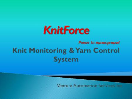Ventura Automation Services Inc.  Loop Length/Production DAQ System  Server  RS-485 to RS-232 Converters  KnitForce  KnitForce Software.