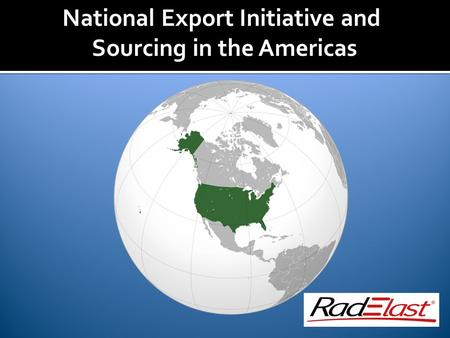 National Export Initiative and Sourcing in the Americas.