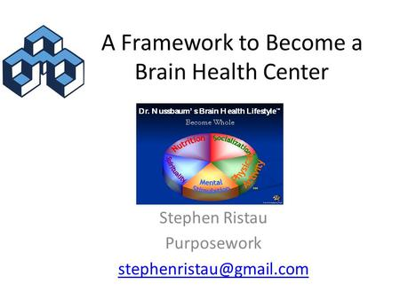 A Framework to Become a Brain Health Center Stephen Ristau Purposework