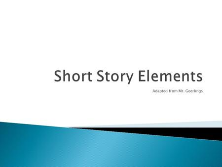Adapted from Mr. Geerlings. Literary Devices Elements Short Story.