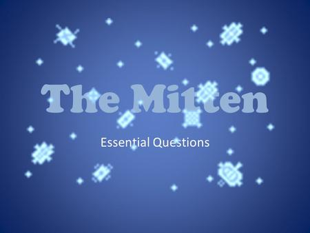 The Mitten Essential Questions.