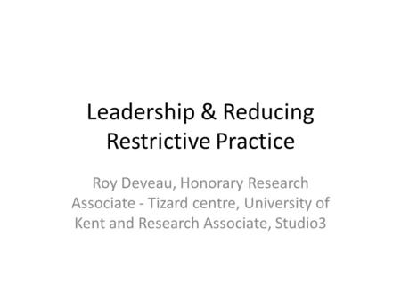 <strong>Leadership</strong> & Reducing Restrictive Practice