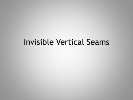 Invisible Vertical Seams. Yarn for Seaming Use yarn used for item except: – Novelty yarn – Mohair – Nubby or bumpy yarn When substituting – Match color.