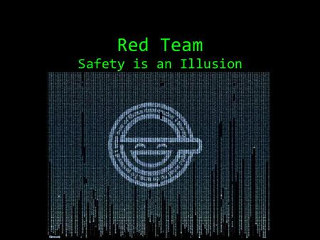 Red Team Safety is an Illusion. Red Team  legal hacking.