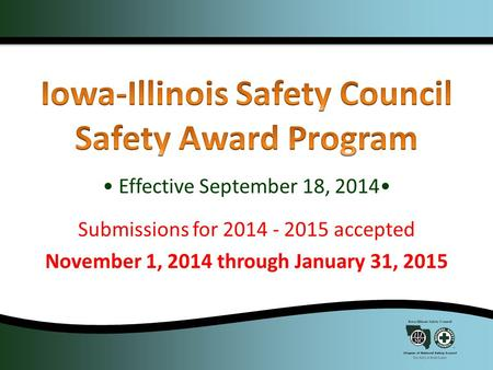 Effective September 18, 2014 Submissions for 2014 - 2015 accepted November 1, 2014 through January 31, 2015.