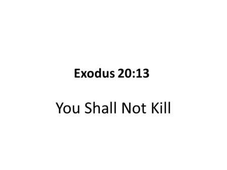 Exodus 20:13 You Shall Not Kill. John Wyatt (1998) Matters of Life and Death.