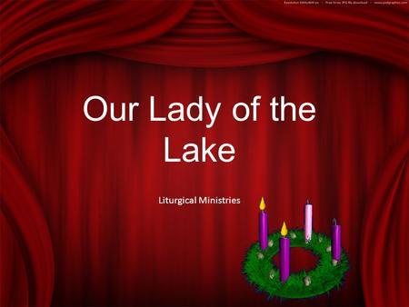 Our Lady of the Lake Liturgical Ministries. Our Lady of the Lake Proclaimers of the Word.