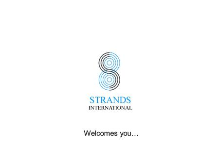 Welcomes you…. THE COMPANY SINCE THE YEAR 2002 STRANDS HAS BEEN MAKING A MARK AS MANUFACTURER & EXPORTER OF READY MADE GARMENTS. BASED IN BANGALORE,THE.